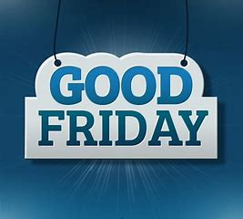 sign that says Good Friday with a blue background